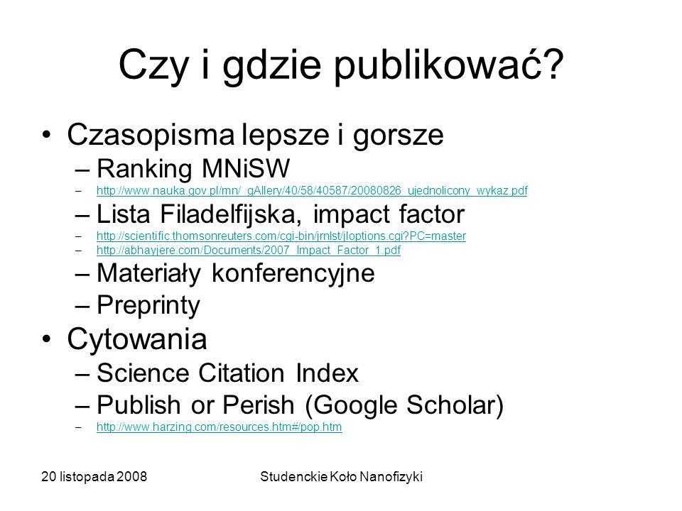 20 listopada 2008Studenckie Koło Nanofizyki Czy i gdzie publikować.
