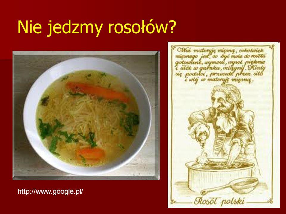 Nie jedzmy rosołów? http://www.google.pl/