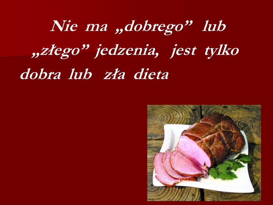 Nie ma dobrego lub złego jedzenia, jest tylko dobra lub zła dieta