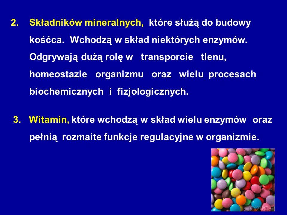 2. Składników mineralnych, które służą do budowy kośćca. Wchodzą w skład niektórych enzymów. Odgrywają dużą rolę w transporcie tlenu, homeostazie orga