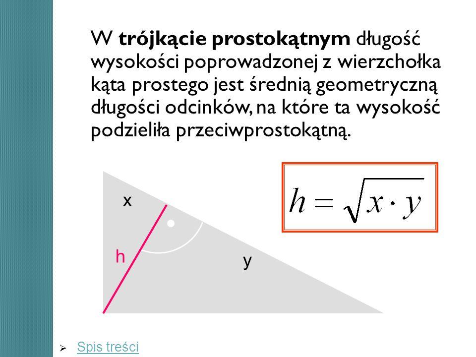W trójkącie prostokątnym długość wysokości poprowadzonej z wierzchołka kąta prostego jest średnią geometryczną długości odcinków, na które ta wysokość
