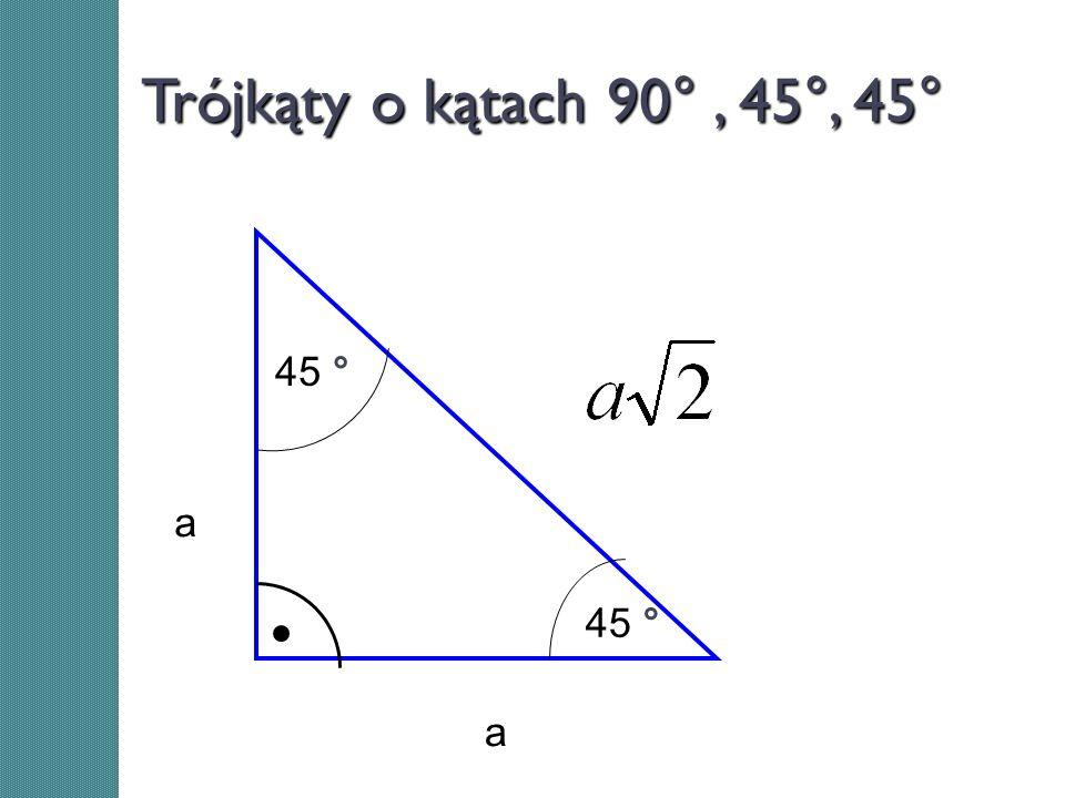 Trójkąty o kątach 90°, 45°, 45° a a 45 °