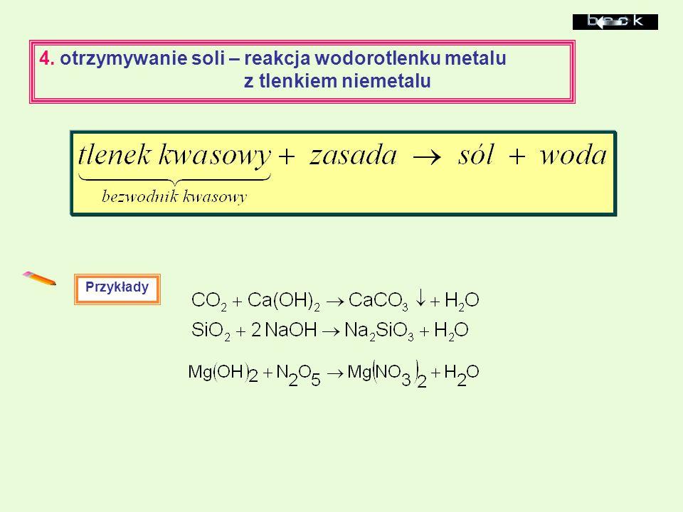 4. otrzymywanie soli – reakcja wodorotlenku metalu z tlenkiem niemetalu Przykłady