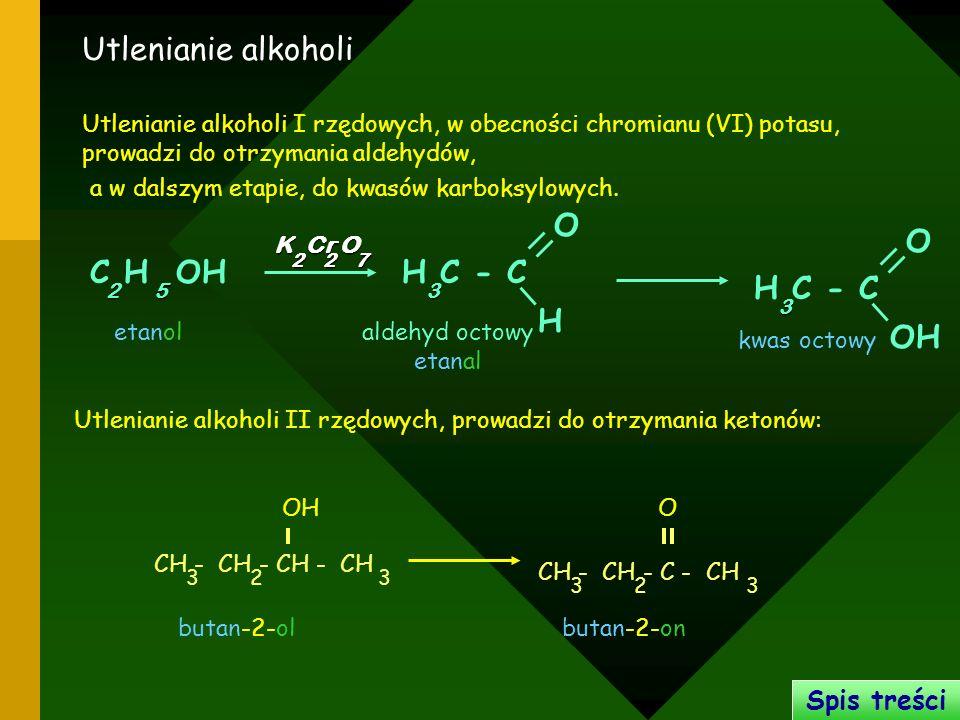 Utlenianie alkoholi I rzędowych, w obecności chromianu (VI) potasu, prowadzi do otrzymania aldehydów, Utlenianie alkoholi a w dalszym etapie, do kwasó
