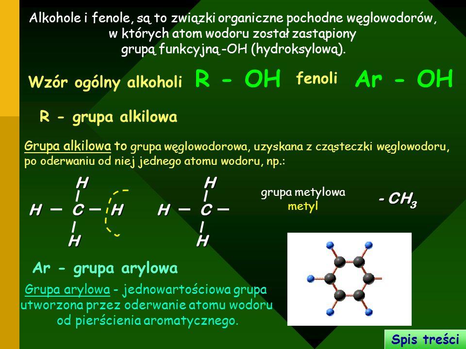 Alkohole i fenole, są to związki organiczne pochodne węglowodorów, w których atom wodoru został zastąpiony grupą funkcyjną -OH (hydroksylową). R - OH