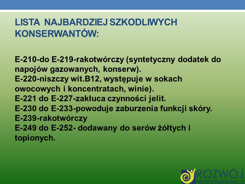 LISTA NAJBARDZIEJ SZKODLIWYCH KONSERWANTÓW: E-210-do E-219-rakotwórczy (syntetyczny dodatek do napojów gazowanych, konserw). E-220-niszczy wit.B12, wy