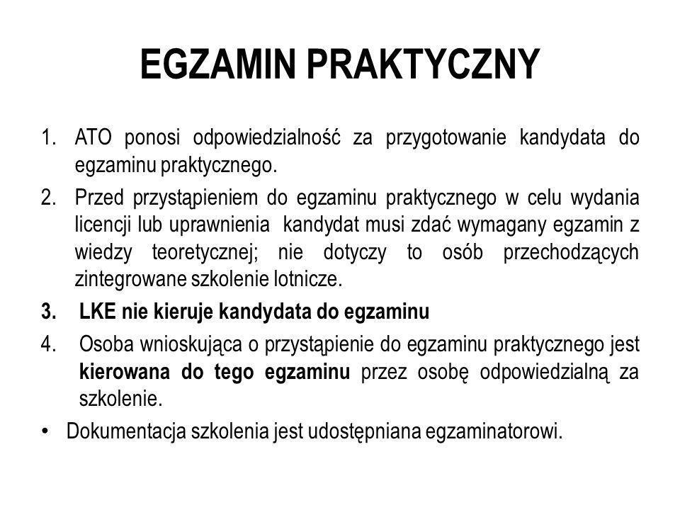 EGZAMIN PRAKTYCZNY 1.ATO ponosi odpowiedzialność za przygotowanie kandydata do egzaminu praktycznego. 2.Przed przystąpieniem do egzaminu praktycznego