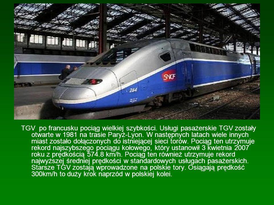 TGV po francusku pociąg wielkiej szybkości. Usługi pasażerskie TGV zostały otwarte w 1981 na trasie Paryż-Lyon. W następnych latach wiele innych miast