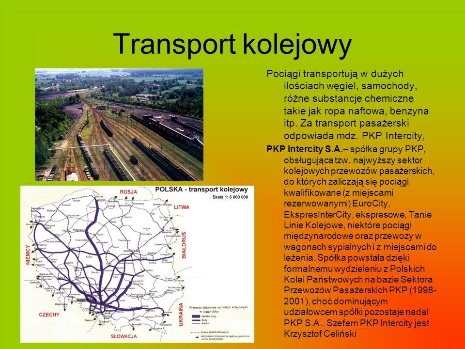 Transport kolejowy Pociągi transportują w dużych ilościach węgiel, samochody, różne substancje chemiczne takie jak ropa naftowa, benzyna itp. Za trans