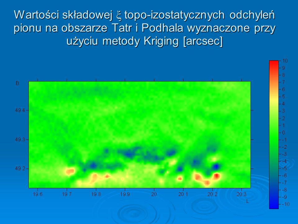 Wartości składowej ξ topo-izostatycznych odchyleń pionu na obszarze Tatr i Podhala wyznaczone przy użyciu metody Kriging [arcsec]