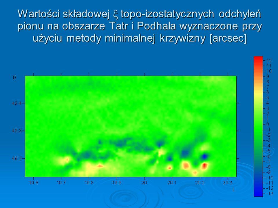 Wartości składowej ξ topo-izostatycznych odchyleń pionu na obszarze Tatr i Podhala wyznaczone przy użyciu metody minimalnej krzywizny [arcsec]