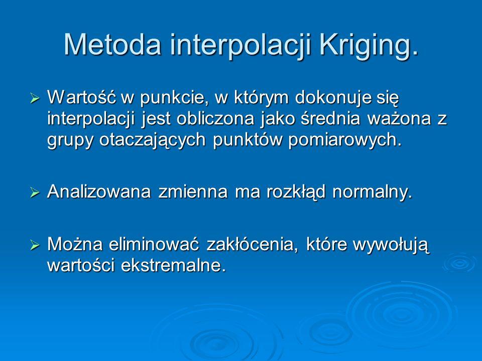 Metoda interpolacji Kriging. Wartość w punkcie, w którym dokonuje się interpolacji jest obliczona jako średnia ważona z grupy otaczających punktów pom