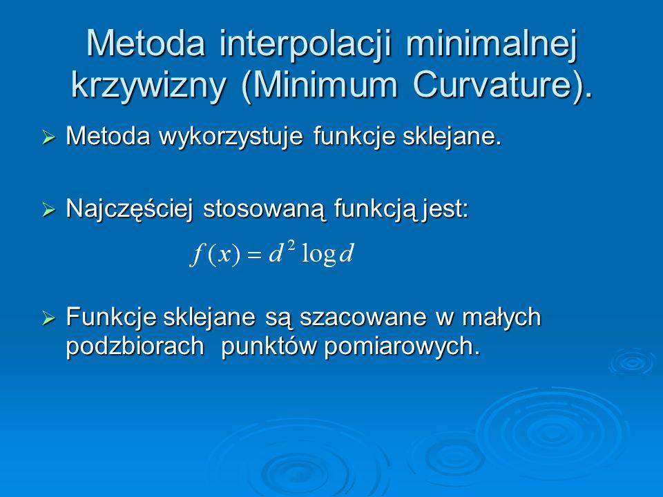 Metoda interpolacji minimalnej krzywizny (Minimum Curvature). Metoda wykorzystuje funkcje sklejane. Metoda wykorzystuje funkcje sklejane. Najczęściej
