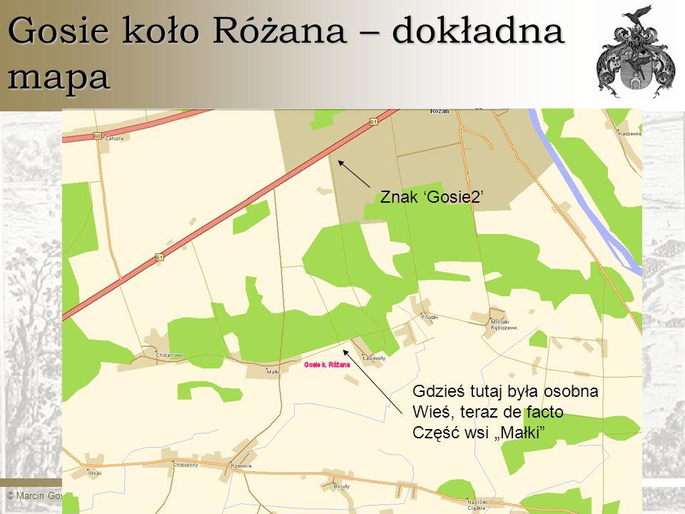 © Marcin Gosiewski, www.gosiewski.pl, marcin@gosiewski.plwww.gosiewski.plmarcin@gosiewski.pl Gosie koło Różana – dokładna mapa Znak Gosie2 Gdzieś tuta
