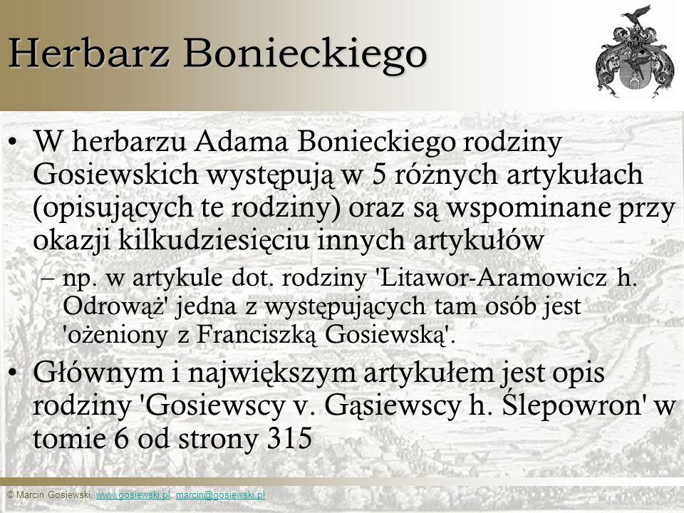 © Marcin Gosiewski, www.gosiewski.pl, marcin@gosiewski.plwww.gosiewski.plmarcin@gosiewski.pl Herbarz Bonieckiego W herbarzu Adama Bonieckiego rodziny