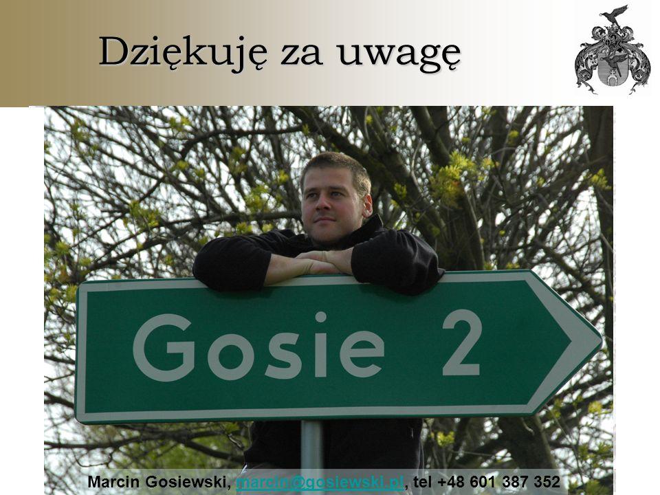 © Marcin Gosiewski, www.gosiewski.pl, marcin@gosiewski.plwww.gosiewski.plmarcin@gosiewski.pl Dziękuję za uwagę Marcin Gosiewski, marcin@gosiewski.pl,