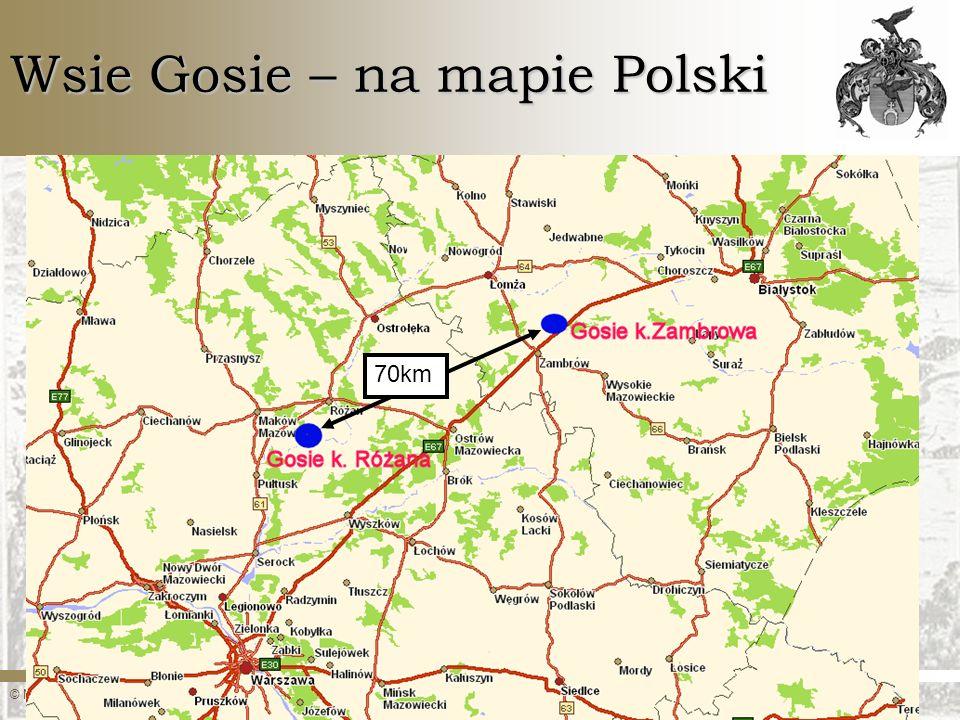 © Marcin Gosiewski, www.gosiewski.pl, marcin@gosiewski.plwww.gosiewski.plmarcin@gosiewski.pl Wsie Gosie – na mapie Polski 70km