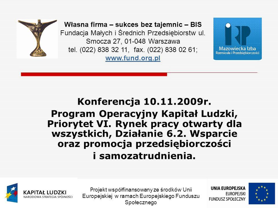 Konferencja 10.11.2009r. Program Operacyjny Kapitał Ludzki, Priorytet VI.
