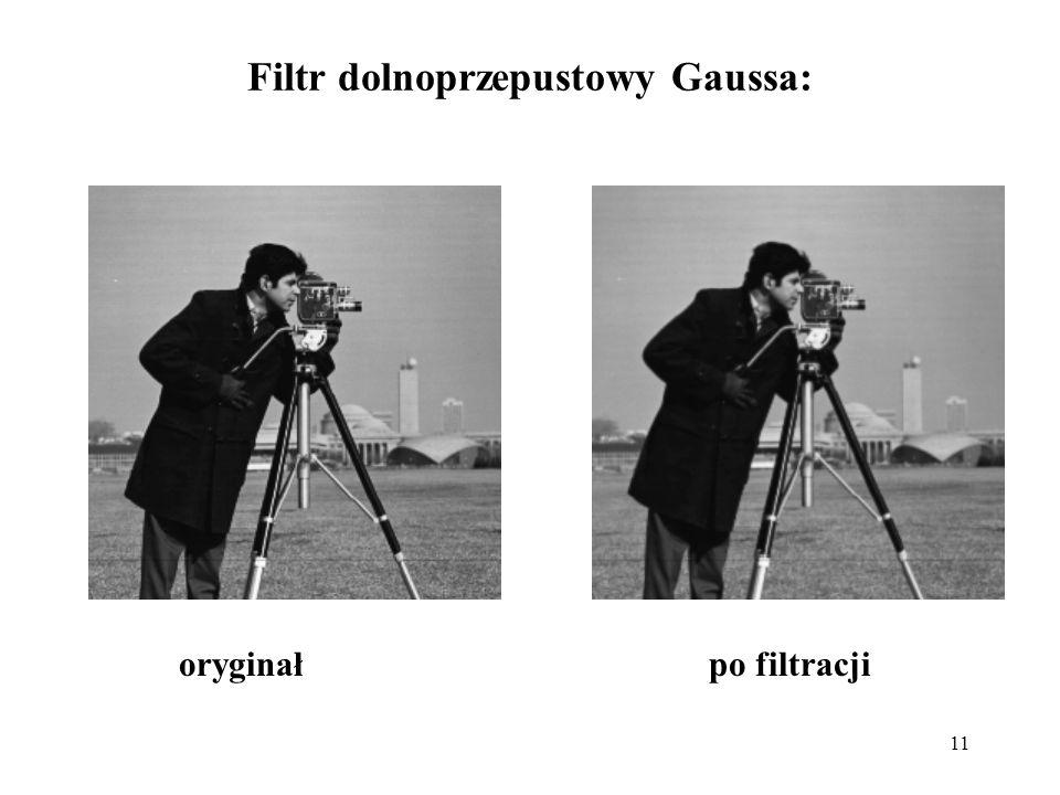 11 Filtr dolnoprzepustowy Gaussa: oryginałpo filtracji