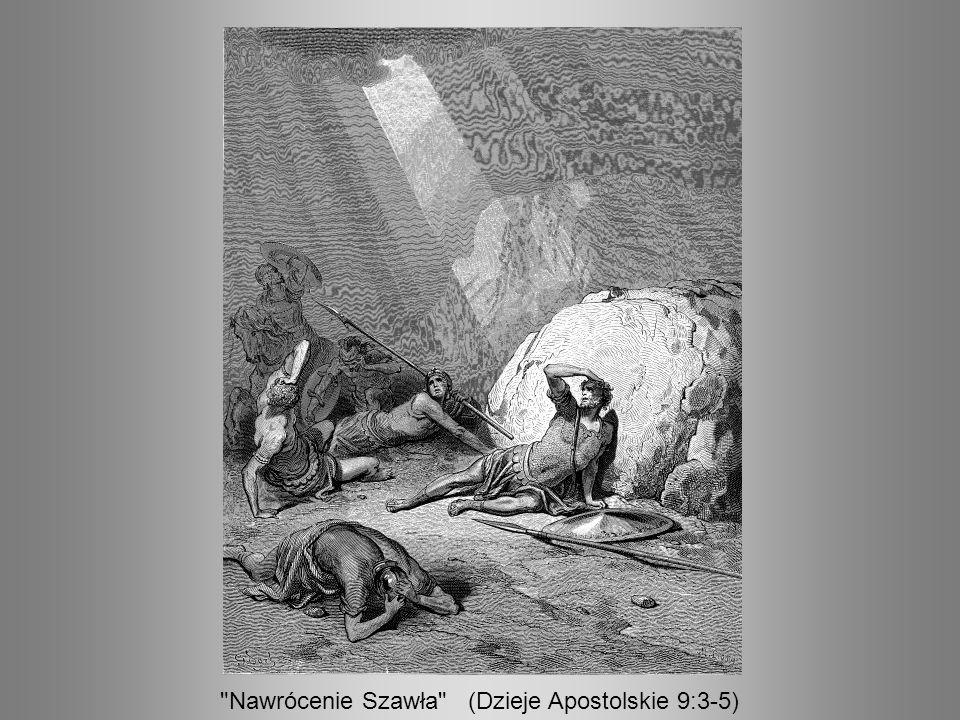 Nawrócenie Szawła (Dzieje Apostolskie 9:3-5)
