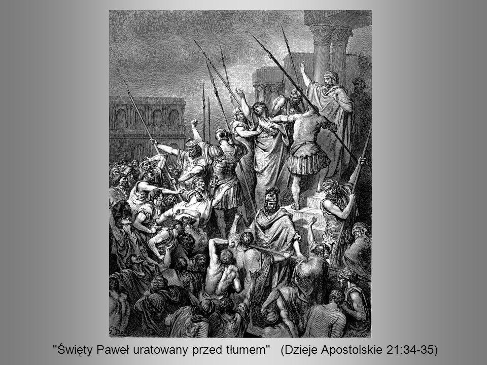 Święty Paweł uratowany przed tłumem (Dzieje Apostolskie 21:34-35)