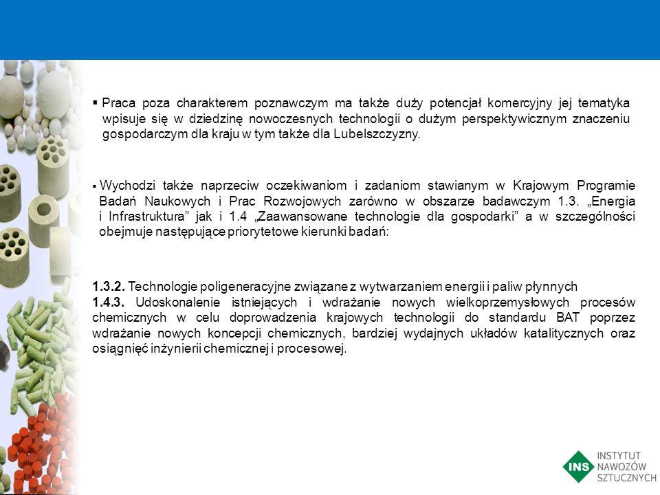 Wychodzi także naprzeciw oczekiwaniom i zadaniom stawianym w Krajowym Programie Badań Naukowych i Prac Rozwojowych zarówno w obszarze badawczym 1.3. E
