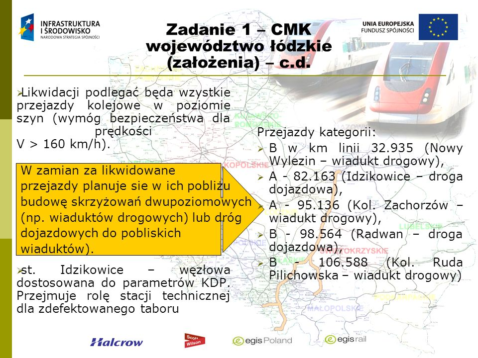 W zamian za likwidowane przejazdy planuje sie w ich pobliżu budowę skrzyżowań dwupoziomowych (np. wiaduktów drogowych) lub dróg dojazdowych do poblisk
