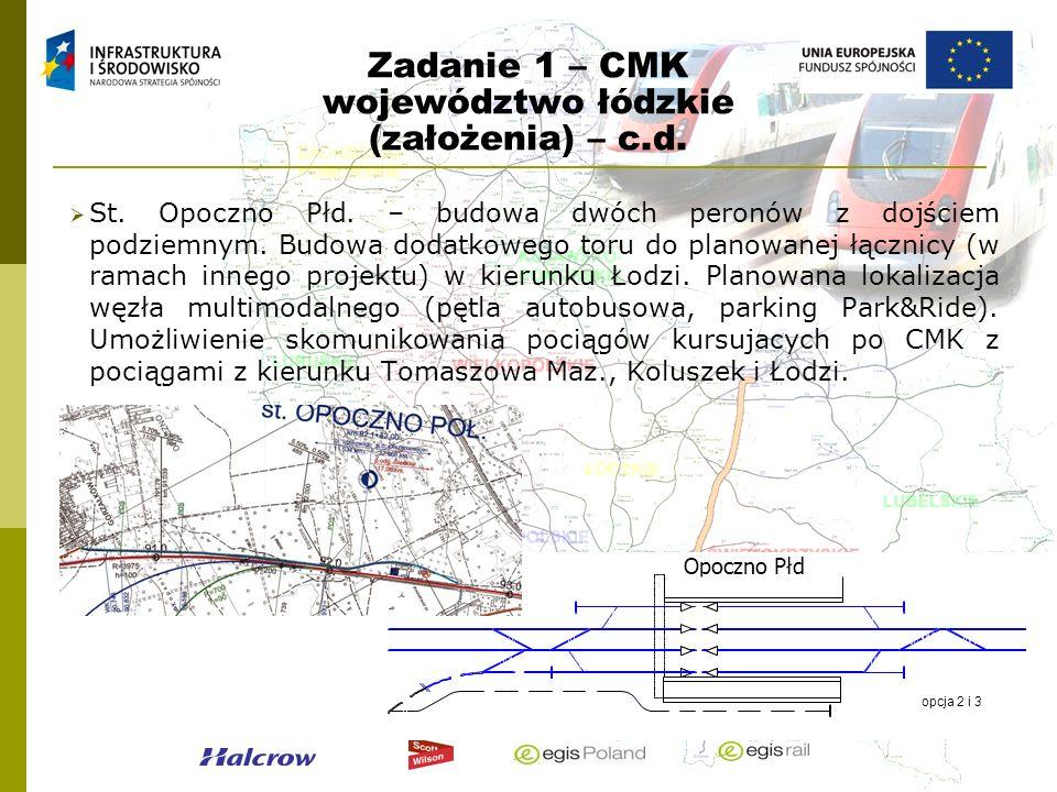 Zadanie 1 – CMK województwo łódzkie (założenia) – c.d. St. Opoczno Płd. – budowa dwóch peronów z dojściem podziemnym. Budowa dodatkowego toru do plano