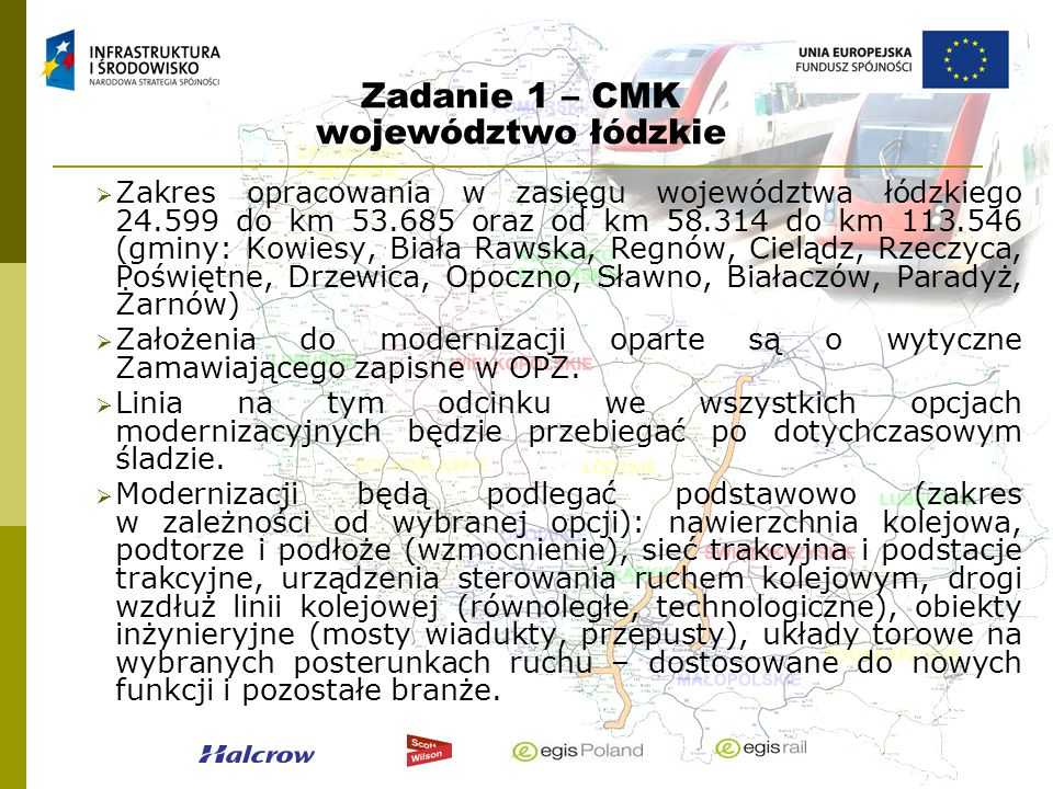 Zadanie 1 – CMK województwo łódzkie Zakres opracowania w zasięgu województwa łódzkiego 24.599 do km 53.685 oraz od km 58.314 do km 113.546 (gminy: Kow