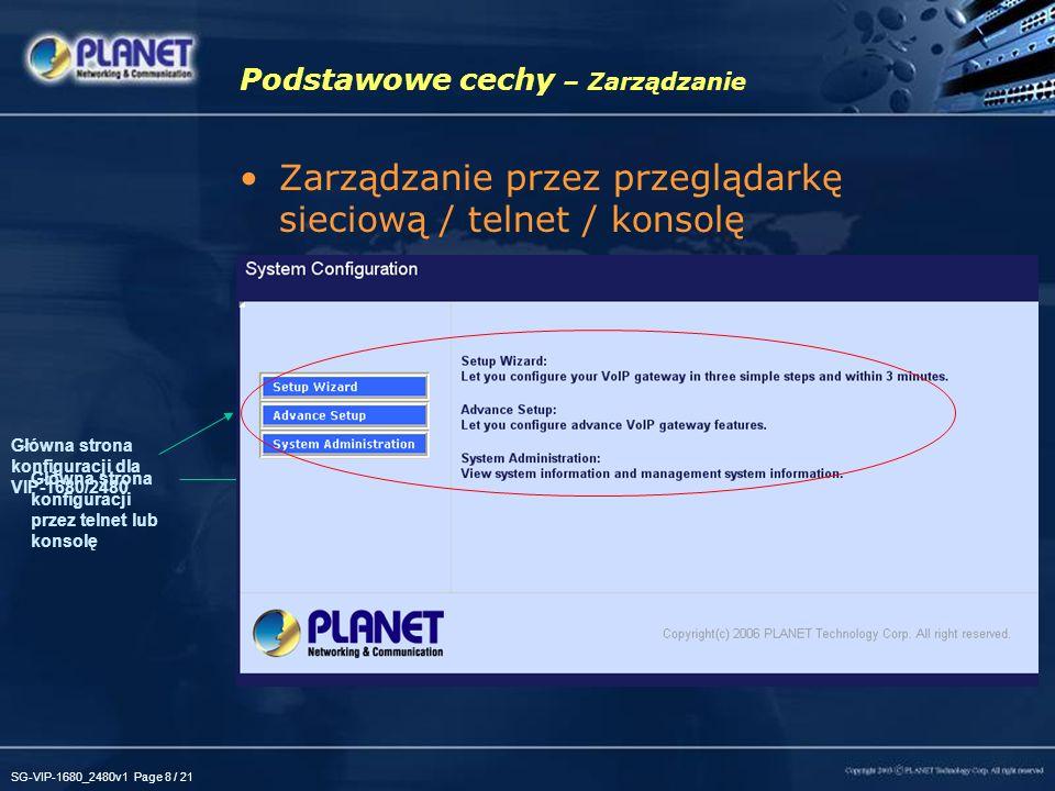 SG-VIP-1680_2480v1 Page 8 / 21 Podstawowe cechy – Zarządzanie Zarządzanie przez przeglądarkę sieciową / telnet / konsolę Główna strona konfiguracji pr