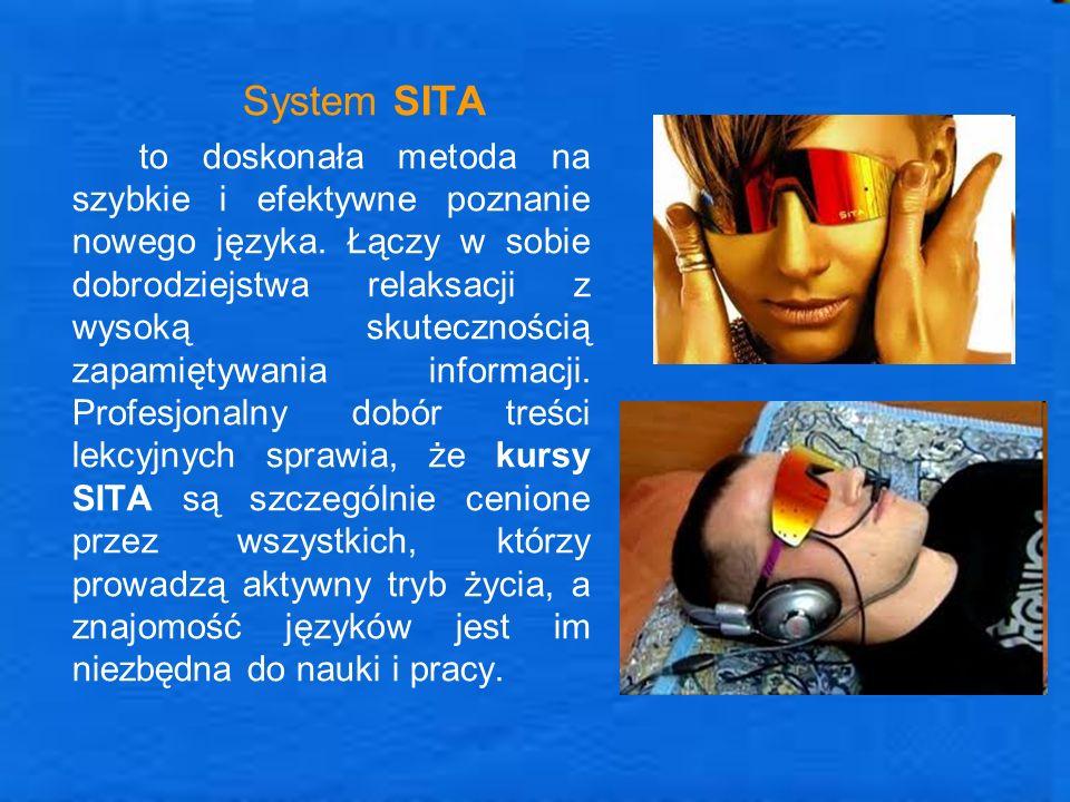System SITA to doskonała metoda na szybkie i efektywne poznanie nowego języka. Łączy w sobie dobrodziejstwa relaksacji z wysoką skutecznością zapamięt