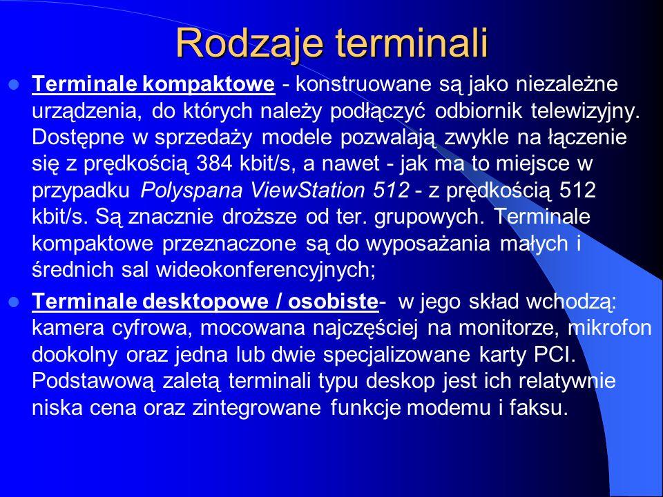 Rodzaje terminali Terminale wideokonferencyjne są podstawowym elementem systemu, decydują one o jakości i komforcie przeprowadzanych sesji. Dobór term