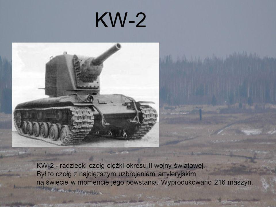 KW-2 - radziecki czołg ciężki okresu II wojny światowej. Był to czołg z najcięższym uzbrojeniem artyleryjskim na świecie w momencie jego powstania. Wy