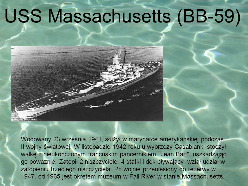 USS Massachusetts (BB-59) Wodowany 23 września 1941, służył w marynarce amerykańskiej podczas II wojny światowej. W listopadzie 1942 roku u wybrzeży C