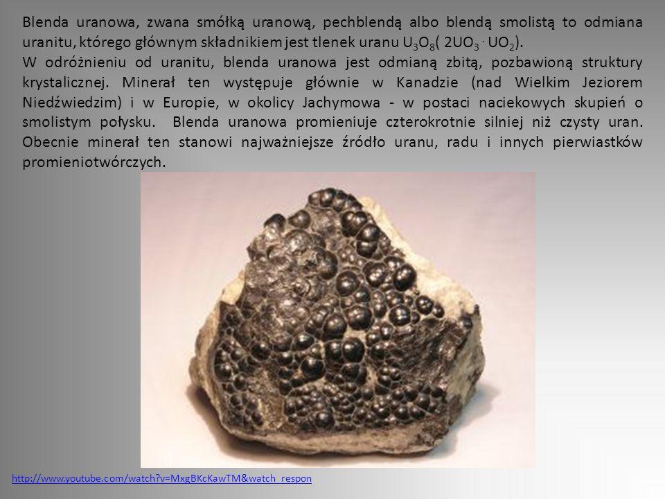 Blenda uranowa, zwana smółką uranową, pechblendą albo blendą smolistą to odmiana uranitu, którego głównym składnikiem jest tlenek uranu U 3 O 8 ( 2UO