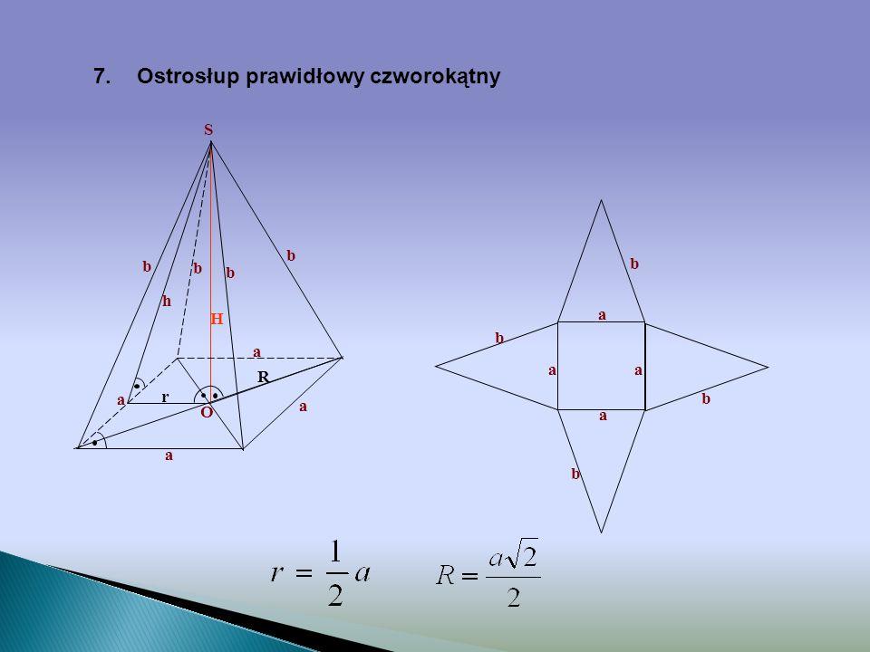 6.Ostrosłup prawidłowy trójkątny R R r r H a a a b b b h S a a a b b b b - krawędź boczna ostrosłupa