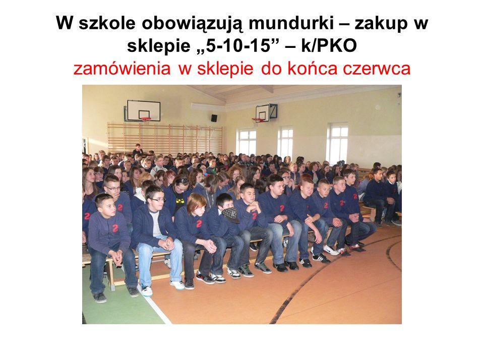 W szkole obowiązują mundurki – zakup w sklepie 5-10-15 – k/PKO zamówienia w sklepie do końca czerwca