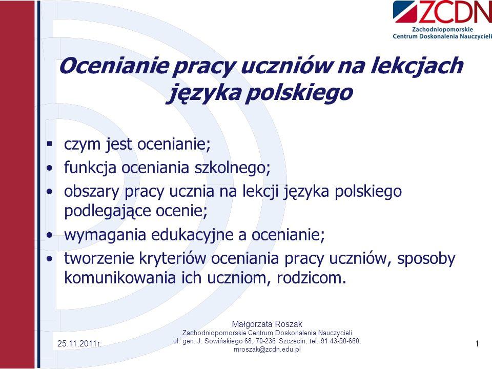 Ocenianie pracy uczniów na lekcjach języka polskiego czym jest ocenianie; funkcja oceniania szkolnego; obszary pracy ucznia na lekcji języka polskiego