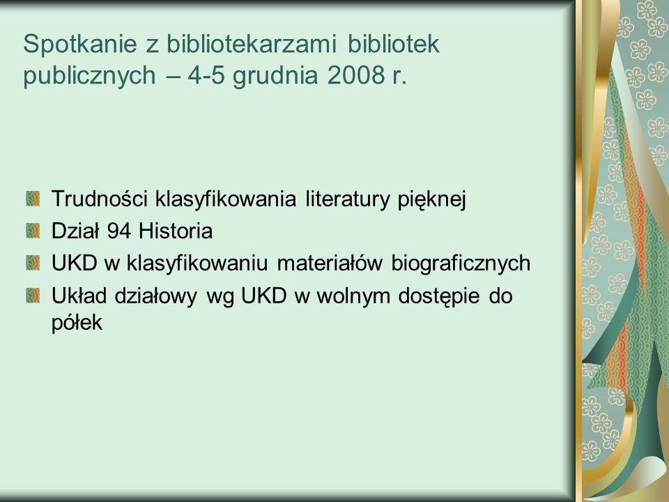 Spotkanie z bibliotekarzami bibliotek publicznych – 4-5 grudnia 2008 r. Trudności klasyfikowania literatury pięknej Dział 94 Historia UKD w klasyfikow