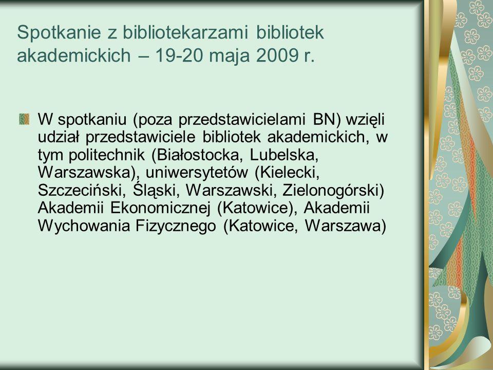 Spotkanie z bibliotekarzami bibliotek akademickich – 19-20 maja 2009 r. W spotkaniu (poza przedstawicielami BN) wzięli udział przedstawiciele bibliote