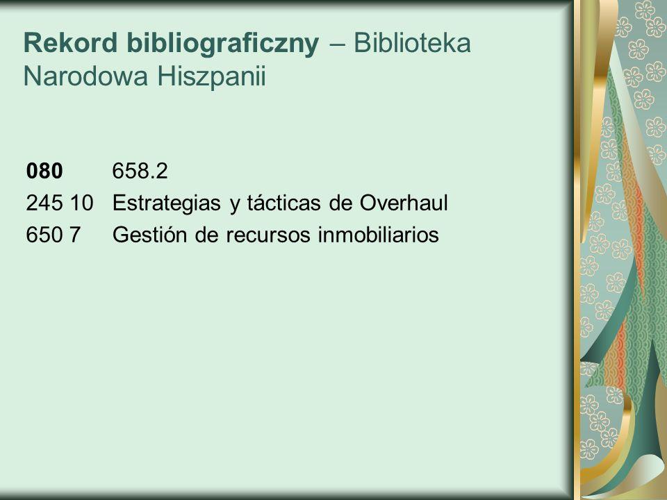 Rekord bibliograficzny – Biblioteka Narodowa Hiszpanii 080 658.2 245 10 Estrategias y tácticas de Overhaul 650 7 Gestión de recursos inmobiliarios