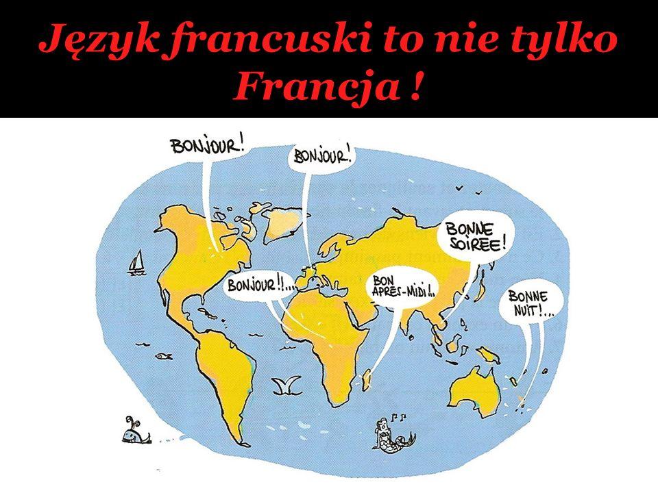 Język francuski to nie tylko Francja !