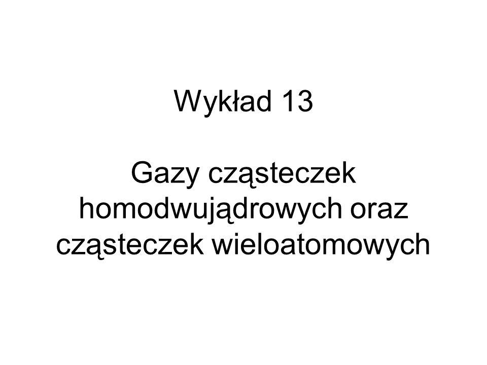 Energia oscylacyjna cząsteczek wieloatomowych 1 2 … 2 są wartościami własnymi a v 1,…,v wektorami własnymi macierzy W