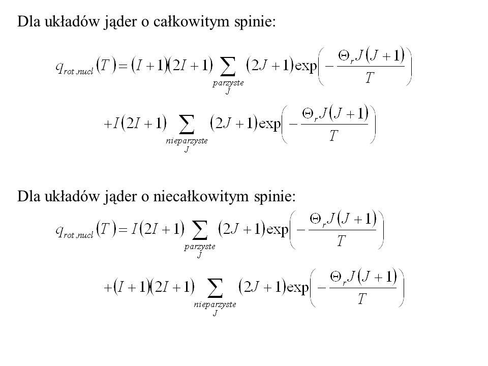 Dla układów jąder o całkowitym spinie: Dla układów jąder o niecałkowitym spinie: