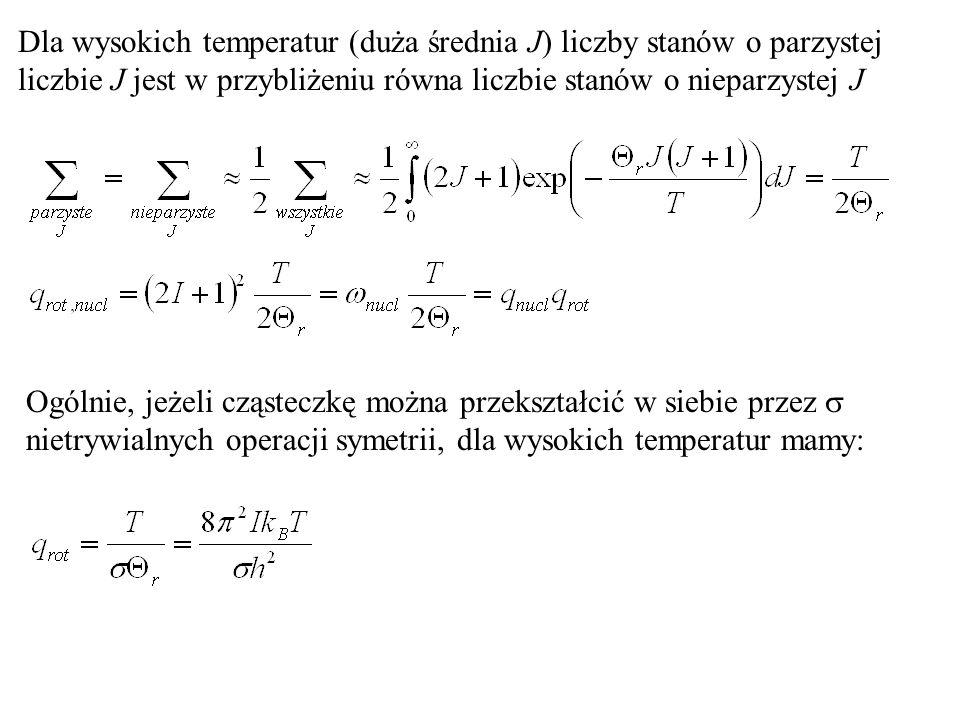 Dla wysokich temperatur (duża średnia J) liczby stanów o parzystej liczbie J jest w przybliżeniu równa liczbie stanów o nieparzystej J Ogólnie, jeżeli