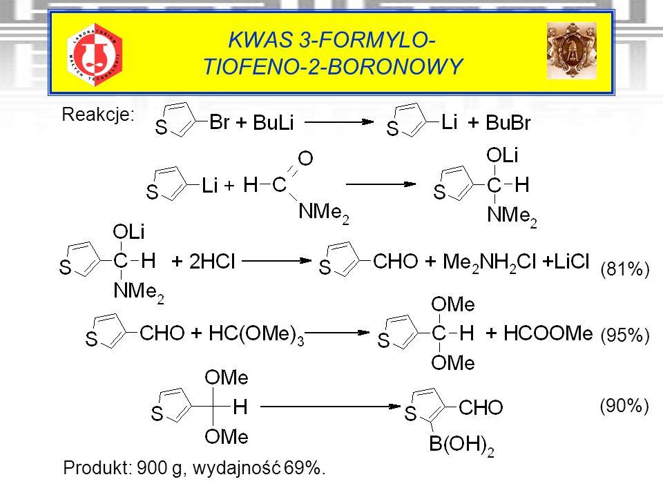 KWAS 3-FORMYLO- TIOFENO-2-BORONOWY Reakcje: Produkt: 900 g, wydajność 69%. (81%) (95%) (90%)