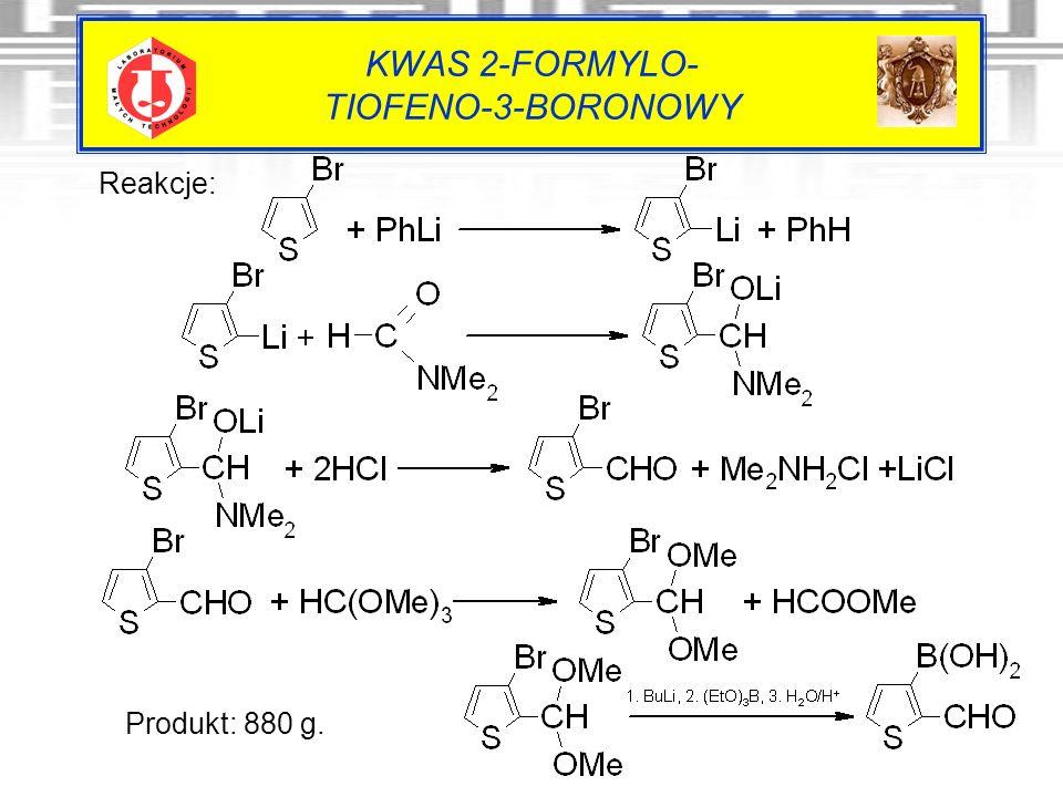 KWAS 2-FORMYLO- TIOFENO-3-BORONOWY Reakcje: Produkt: 880 g.