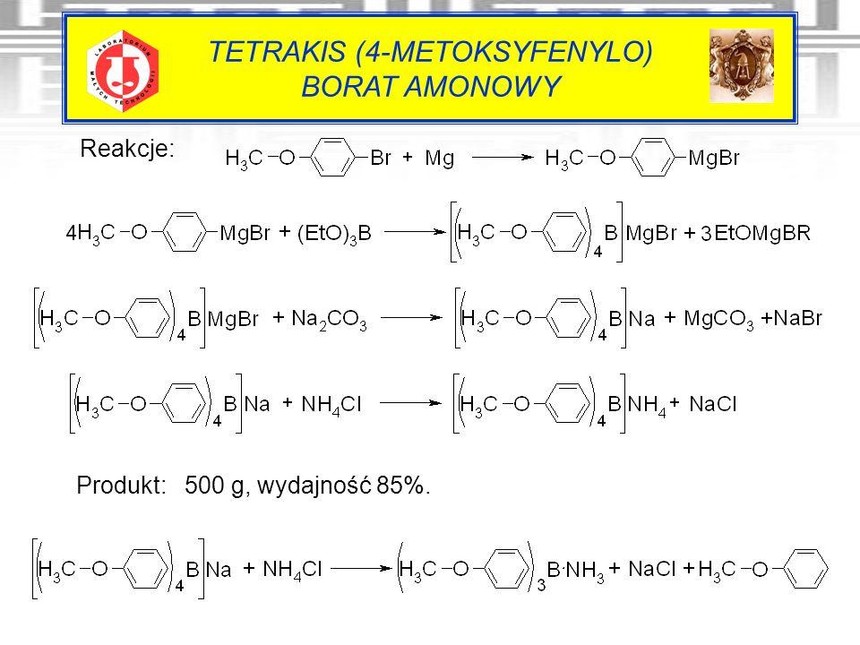 TETRAKIS (4-METOKSYFENYLO) BORAT AMONOWY Reakcje: Produkt: 500 g, wydajność 85%.