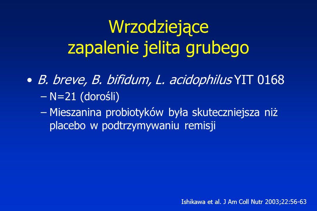 Wrzodziejące zapalenie jelita grubego B. breve, B. bifidum, L. acidophilus YIT 0168 –N=21 (dorośli) –Mieszanina probiotyków była skuteczniejsza niż pl