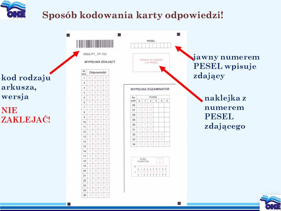 Sposób kodowania karty odpowiedzi! naklejka z numerem PESEL zdającego kod rodzaju arkusza, wersja NIE ZAKLEJAĆ! jawny numerem PESEL wpisuje zdający